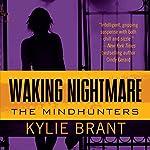 Waking Nightmare   Kylie Brant
