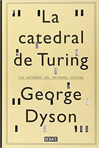 La catedral de Turing, de GEORGE DYSON