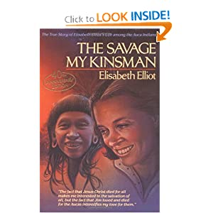 The Savage My Kinsman Elisabeth Elliot