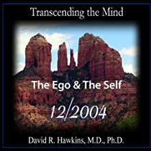 Transcending the Mind Series: The Ego & The Self  by Veritas Publishing Narrated by David R. Hawkins