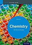 Ib Chemistry: Study Guide - for the Ib Diploma (International Baccalaureate) (Oxford Ib Study Guides)