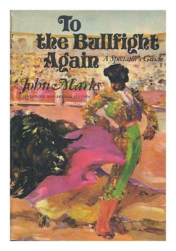 To the bullfight again, John Hugo Edgar Puempin Marks