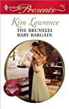 img - for The Brunelli Baby Bargain (Harlequin Presents) book / textbook / text book