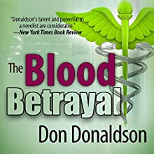 The Blood Betrayal (       UNABRIDGED) by Don Donaldson Narrated by Peter Jacobson