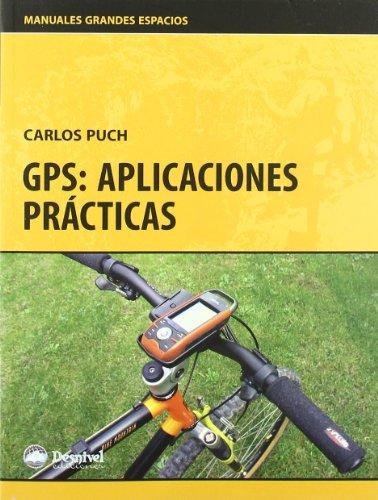 Gps: aplicaciones practicas (3ª ed.) (Grandes Espacios)