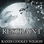 Restraint: Revelation Series #2 | Randi Cooley Wilson