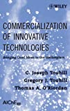 img - for Commercialization of Innovative Technologies: Bringing Good Ideas to the Marketplace book / textbook / text book