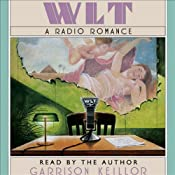 WLT: A Radio Romance | [Garrison Keillor]