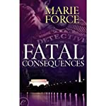 Fatal Consequences (       UNABRIDGED) by Marie Force Narrated by Eva Kaminsky