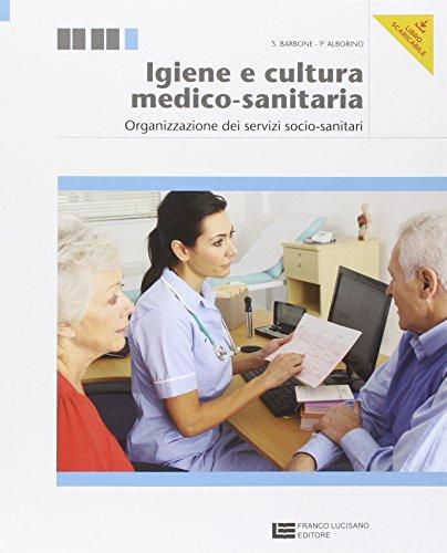Igiene e cultura medico-sanitaria. Organizzazione dei servizi socio-sanitari. Con espansione online. Per le Scuole superiori