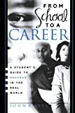 From School to a Career: A Student's Guide to Success in the Real World