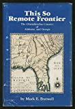 img - for This So Remote Frontier: The Chattahooche Country of Alabama and Georgia book / textbook / text book