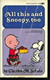 All This and Snoopy, Too (0449204340) by Charles M. Schulz