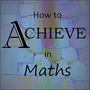 How to Achieve in Maths Audiobook