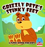Grizzly Petes Stinky Feet [Funny Books for Kids] (Big Red Balloon)
