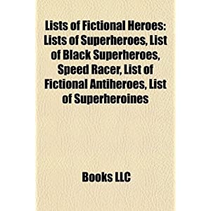 Amazon.com: Lists of fictional heroes: Lists of superheroes, List ...