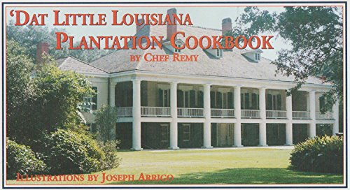 'Dat Little Louisiana Plantation Cookbook by Remy Laterrade