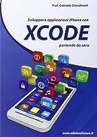 Sviluppare applicazioni iPhone con XCode partendo da zero