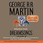 Dreamsongs, Volume III (Unabridged Selections) | George R. R. Martin