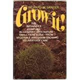 Grow it!: The beginner's complete in-harmony-with-nature small farm guide; from vegetable and grain growing to...