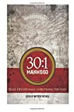 img - for 30:1 Manhood: Daily Devotionals: Overcoming The Odds (Volume 1) book / textbook / text book