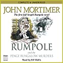 Rumpole and the Penge Bungalow Murders (       UNABRIDGED) by John Mortimer Narrated by Bill Wallis