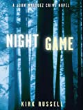 Night Game (John Marquez Series #2) by Kirk Russell
