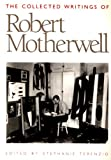 The Collected Writings of Robert Motherwell (0195090470) by Motherwell, Robert