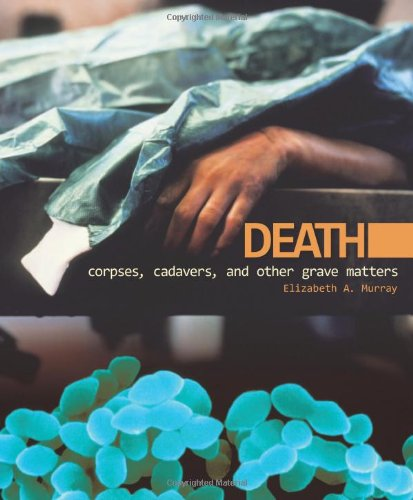 Death: Corpses, Cadavers, and Other Grave Matters (Discovery! (Hardcover))