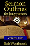 Sermon Outlines for Busy Pastors: Vol...