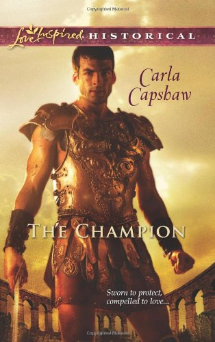 The Champion (Love Inspired Historical), Carla Capshaw