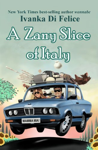 A Zany Slice Of Italy by Ivanka Di Felice ebook deal