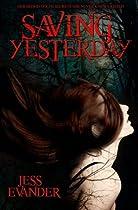 Saving Yesterday (TimeShifters) (Volume 1)