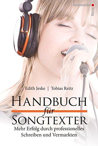 Abbildung: Handbuch für Songtexter: Mehr Erfolg durch professionelles Schreiben und Vermarkten