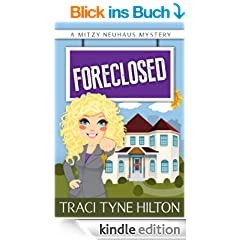 Foreclosed: A Mitzy Neuhaus Mystery (A Mitzy Neuhaus Mystery  Book 1) (English Edition)