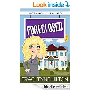 Foreclosed: A Mitzy Neuhaus Mystery (A Mitzy Neuhaus Mystery Book 1)
