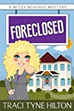 Foreclosed (The Mitzy Neuhaus Mysteries, a Cozy Christian Collection, Book 1)