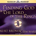 Finding God in The Lord of the Rings | Kurt Bruner,Jim Ware