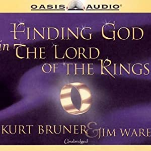 Finding God in The Lord of the Rings | [Kurt Bruner, Jim Ware]