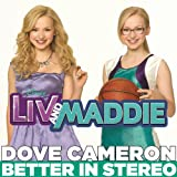 Better in Stereo (from Liv and Maddie)