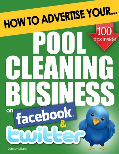 How to Advertise Your Pool Cleaning Business on Facebook and Twitter: How Social Media Could Help Boost Your Business