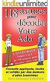 118 astuces pour d�coder votre Ado: