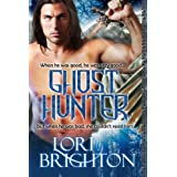 The Ghost Hunter (The Hunter Series Book 1) ~ Lori Brighton