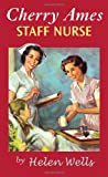 Cherry Ames, Staff Nurse: Book 16 (0826104274) by Wells, Helen