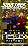 img - for Vectors: Double Helix #2 (Star Trek Next Generation: Double Helix) book / textbook / text book