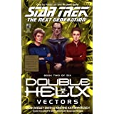 Vectors: Double Helix #2 (Star Trek Next Generation: Double Helix) ~ Kristine Kathryn Rusch