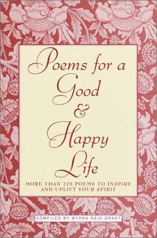 Poems for a Good & Happy Life by Myma Reid Grant (1999-12-01)
