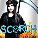 Scorch Audiobook by Gina Damico Narrated by Jessica Almasy