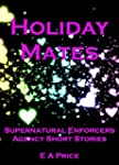 Holiday Mates: Supernatural Enforcers...