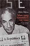 echange, troc Aldo Moro, Emmanuel Laurentin - Mon sang retombera sur vous : Lettres retrouvées d'un otage sacrifié